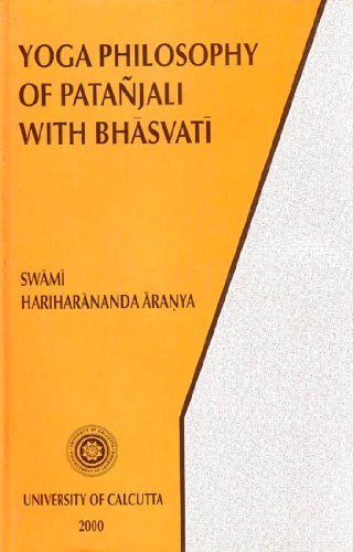 Yoga Philosophy of Patanjali with Bhasvati: Containing His Yoga Aphorisms with Commentary of Vyasa in Original Sanskrit, with Annotations and Allied ... and Practice of Samkhya - Yoga, with Bhasvati (9788187594000) by Hariharananda Aranya