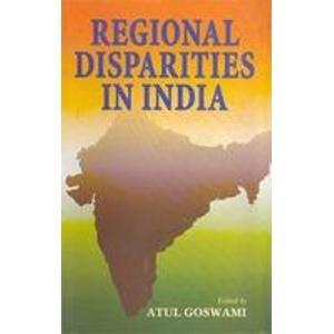 Regional Disparities In India: Atul Goswami (Ed.)