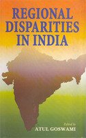 Regional Disparities In India: Atul Goswami (Ed.)