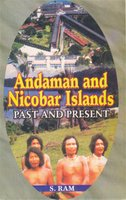 9788187606093: Andaman and Nicobar Islands: Past and Present