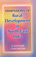 Dimensions of Rural Development in North-East India: B Datta Ray