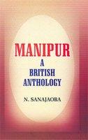 Manipur : A British Anthology : State: N Sanajaoba