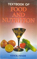 Text Book of Food and Nutrition: Ashok Pande