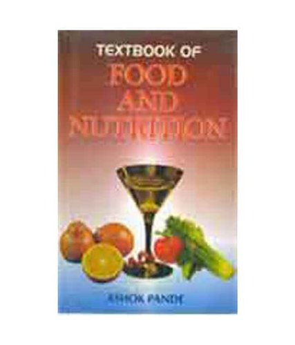 Textbook of Food and Nutrition: Ashok Pandey