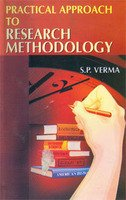Practical Approach to Research Methodology: S. P. Verma