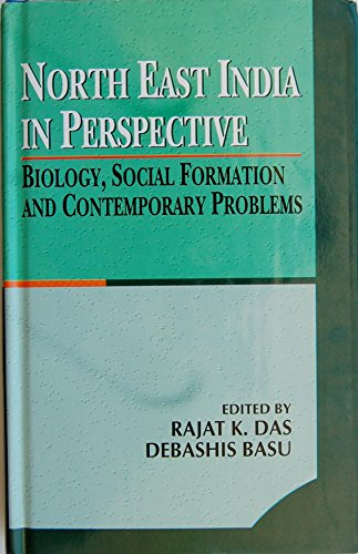 North East India in Perspectives: Biology, Sicial: Rajat K. Das
