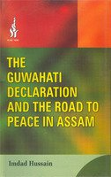 Guwahati Declaration and the Road to Peace in Assam: Imdad Hussain