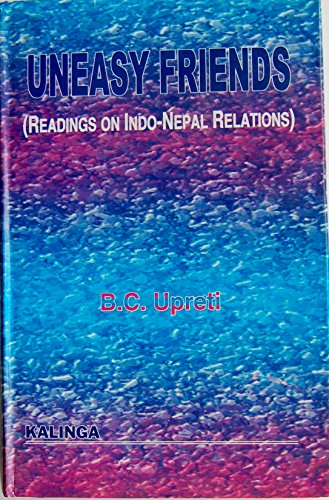 Uneasy friends: Readings on Indo-Nepal relations: Upreti, B. C