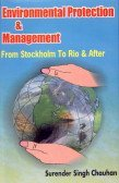 Environmental Protection and Management : Stockholm to: Surender Singh Chauhan