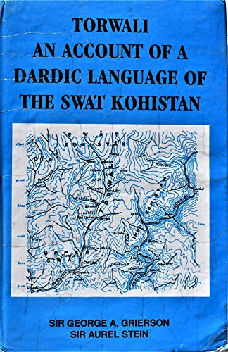 Torwali: An Account of a Dardic Language of the Swat Kohistan: George A. Grierson