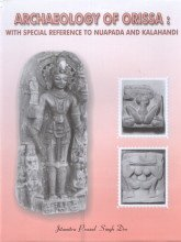 Archaeology of Orissa: With special Reference to Nuapada and Kalahandi (R.N.B. Art Series No. VIII)...