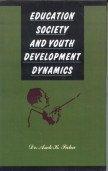 Education Society and Youth Development Dynamics: Saha Asok K.