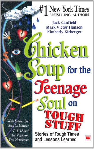 9788187671312: Chicken Soup for the Teenage Soul on Tough Stuff - Stories of Tough Times and Lessons Learned