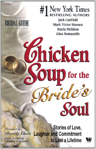 Chicken Soup for the Bride' S Soul: Jack Canfield