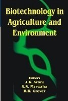 Biotechnology in Agriculture and Environment: J K Arora;