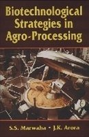 Biotechnological Strategies in Agroprocessing: S S Marwaha