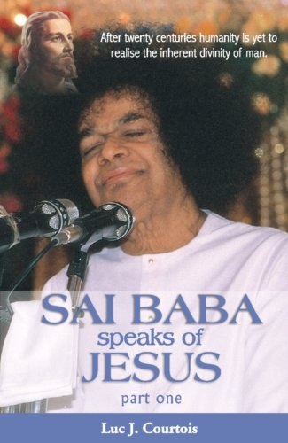 Sai Baba Speaks of Jesus: Luc J. Courtois
