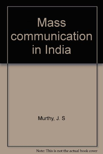 Mass Communication in India: Murthy J.S.
