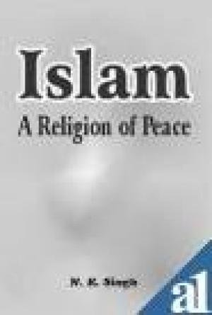 Islam: A Religion of Peace: N.K. Singh
