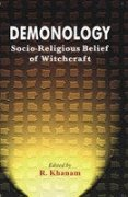 Demonology : Socio-Religious Belief of Witchcraft: R Khanam