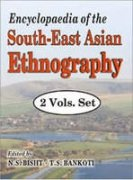 Encyclopaedia of the South East Asian Ethnography: N S Bisht, T S Bankoti