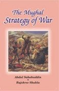 9788187746997: The Mughal Strategy of War