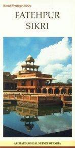 Fatehpur Sikri (World Heritage Series): S.A.A. Rizvi