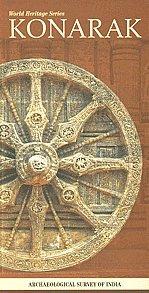 9788187780113: KONARAK - Archaeological Survey of India (World Heritage Series)