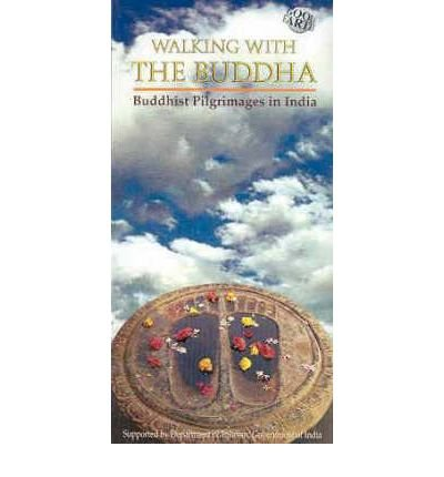 9788187780243: Walking with the Buddha: Buddhist Pilgrimage in India