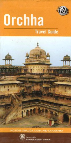 Orchha: Travel Guide: Eicher Guide
