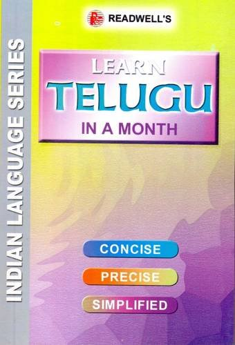 Learn Telugu in a Month: Easy Method of Learning Telugu Through English Without a Teacher: ...