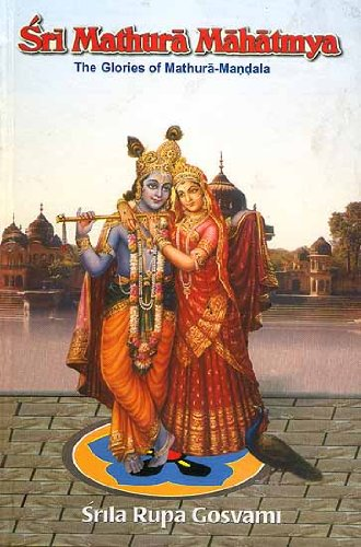 9788187812166: Sri Mathura Mahatmya: The Glories of Mathura-Mandala (Transliterated Text and Translation)