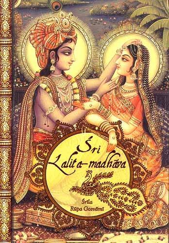Sri Lalita-Madhava: {With Transliteration and English Translation}: Gosvami, Srila Rupa
