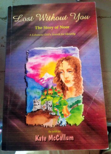 9788187858980: Lost Without You: The Story of Noor: A Lebanese Girl's Search for Identity