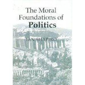9788187879251: The Moral Foundations of Politics