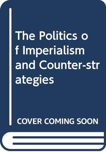9788187879367: The Politics of Imperialism and Counter-strategies
