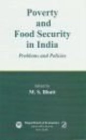 Poverty and Food Security in India: Problems: M S Bhatt