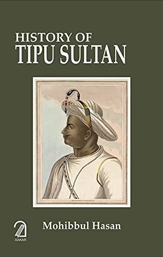 History of Tipu Sultan: Mohibbul Hasan