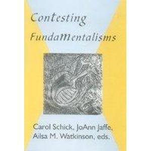 Contesting Fundamentalisms: Carol Schick,JoAnn Jaffe,Alisa M. Watkinson
