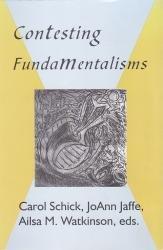 Contesting Fundamentalisms: Alisa M. Watkinson,Carol Schick,JoAnn Jaffe