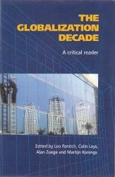 The Globalization Decade: A Critical Reader: Leo Panitch, Colin