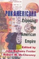 Pox Americana: Exposing the American Empire (8187879785) by Foster, John Bellamy; McChesney, Robert W.