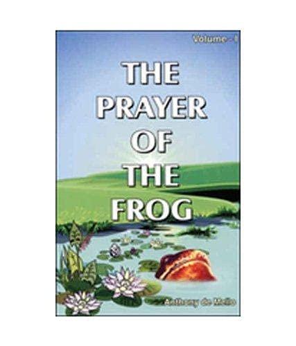 The Prayer of the Frog: v. 1: Anthony De Mello