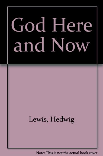God Here and Now: Lewis, Hedwig