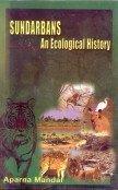 Sundarbans : An Ecological History: Aparna Mandal