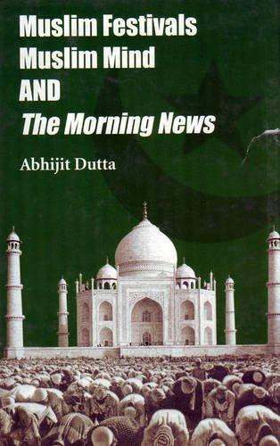 Muslim Festivals Muslim Mind and the Morning: Abhijit Dutta