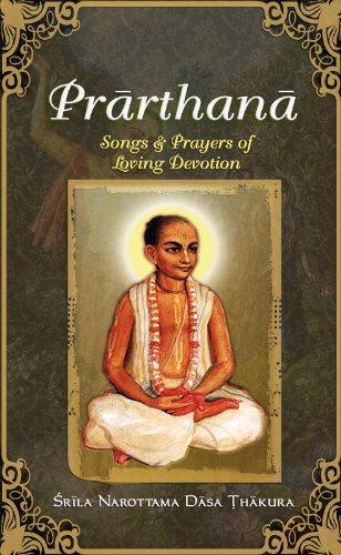 Prarthana: Songs & prayers of loving devotion: Dasa, Narottama