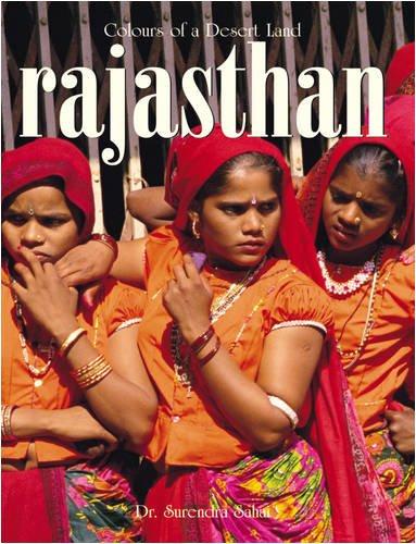 Colours of a Desert Land: Rajasthan: Dr Surendra Sahai