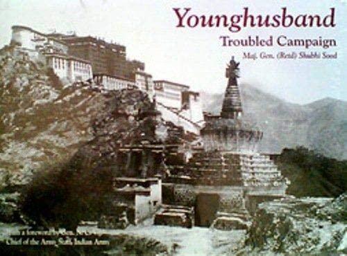 Younghusband Troubled Campaign: Maj. Gen. (Retd)