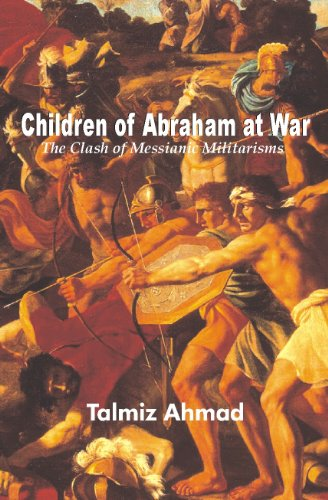 9788187943761: Children of Abraham at War: The Clash of Messianic Militarisms